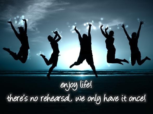 Enjoy Your Life! Seni Menikmati Hidup