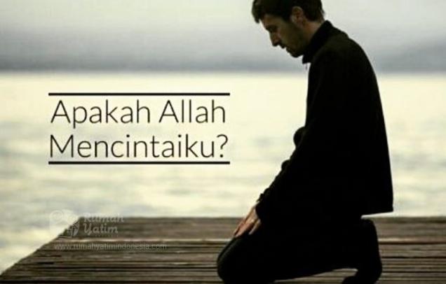 Apakah Allah Mencintaiku?